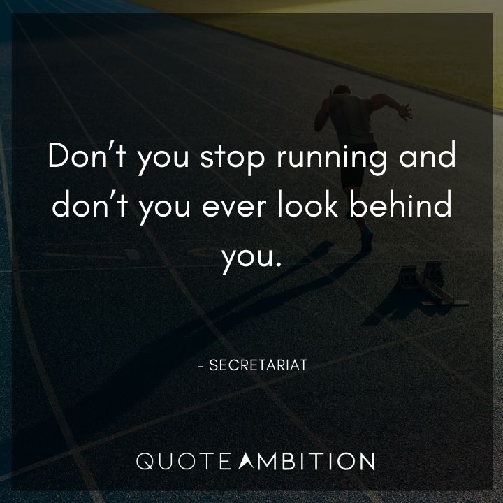 BoJack Horseman Quote - Don't you stop running and don't you ever look behind you.
