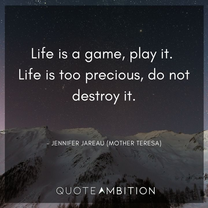 Criminal Minds Quote - Life is a game, play it. Life is too precious, do  not destroy it.