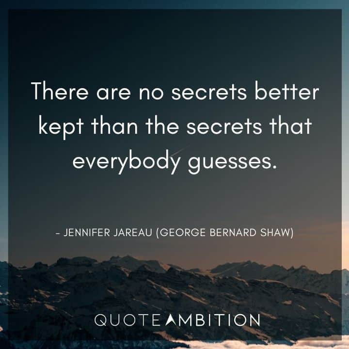Criminal Minds Quote - There are no secrets better kept than the secrets that everybody guesses.
