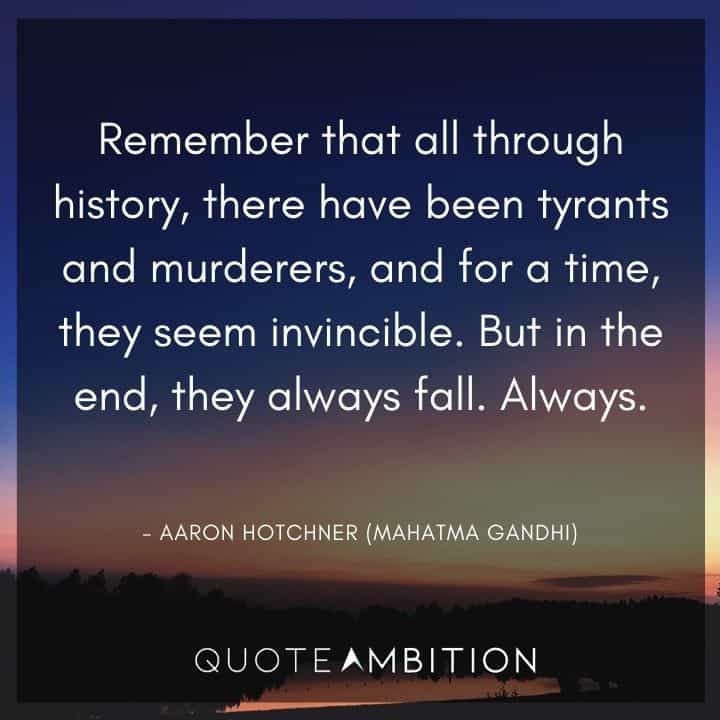 Criminal Minds Quote - Remember that all through history, there have been tyrants and murderers, and for a time, they seem invincible.