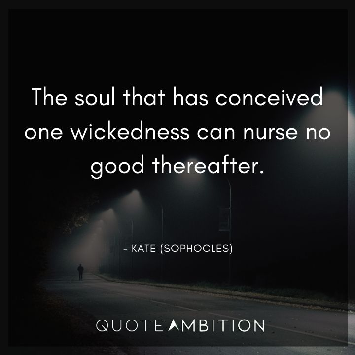 Criminal Minds Quote - The soul that has conceived one wickedness can nurse no good thereafter.