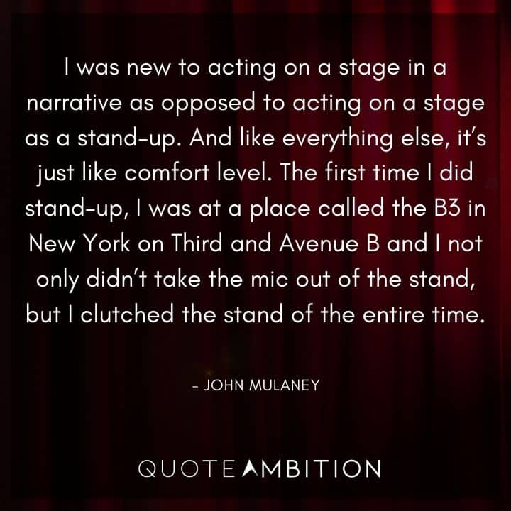 John Mulaney Quote - I was new to acting on a stage in a narrative as opposed to acting on a stage as a stand-up.