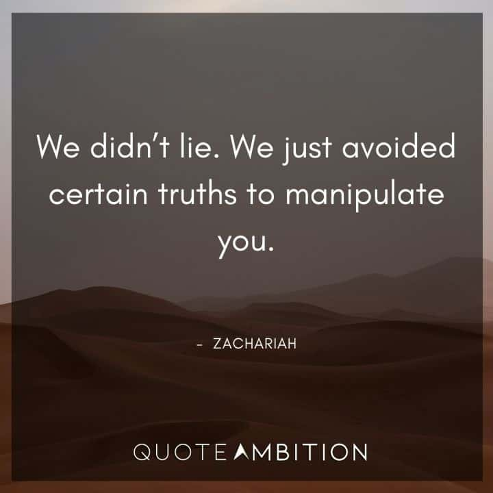 Supernatural Quote - We didn't lie. We just avoided certain truths to manipulate you.