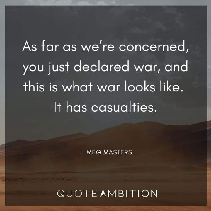 Supernatural Quote - As far as we're concerned, you just declared war, and this is what war looks like..