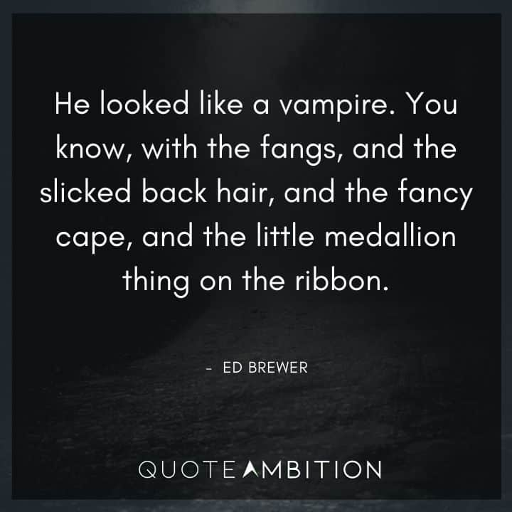 Supernatural Quote - He looked like a vampire.