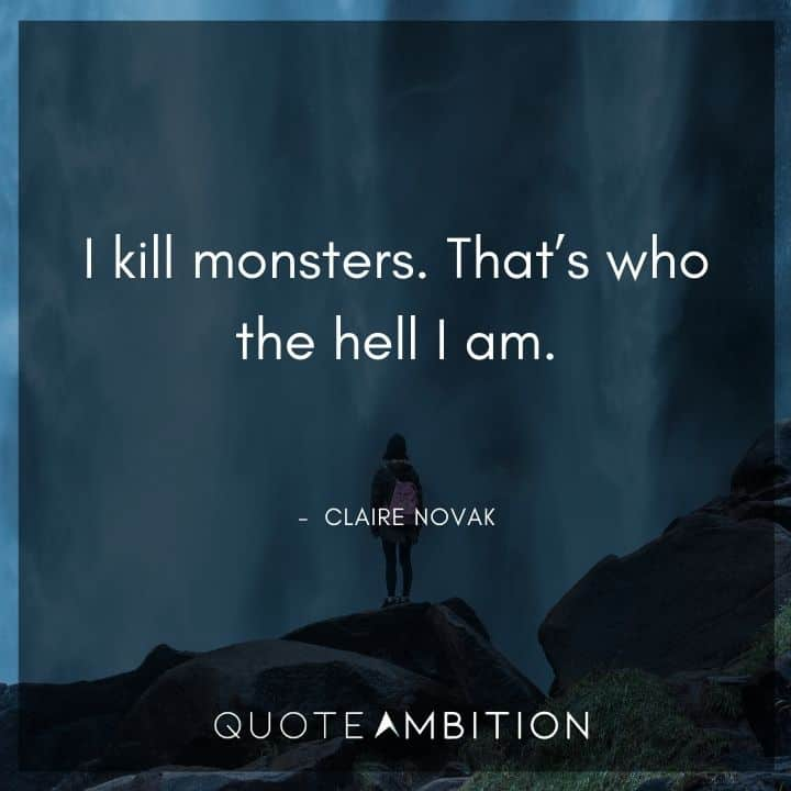 Supernatural Quote - I kill monsters. That's who the hell I am.