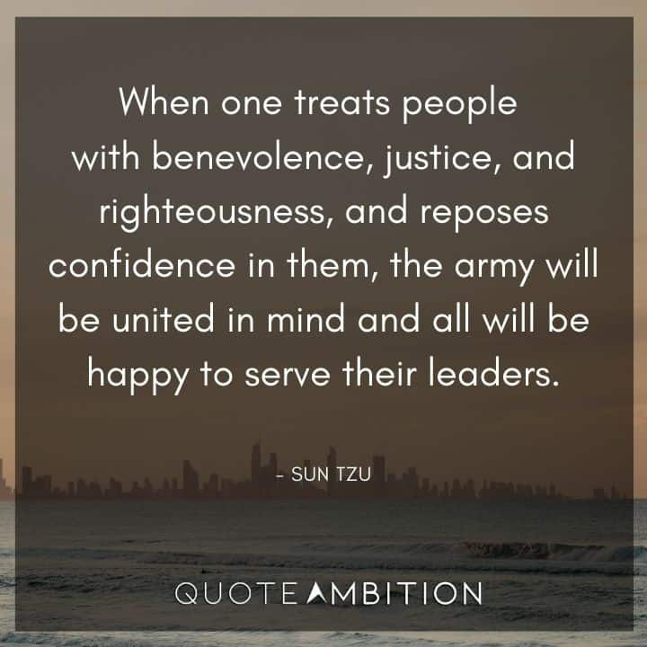 Sun Tzu Quote - The army will be united in mind and all will be happy to serve their leaders.