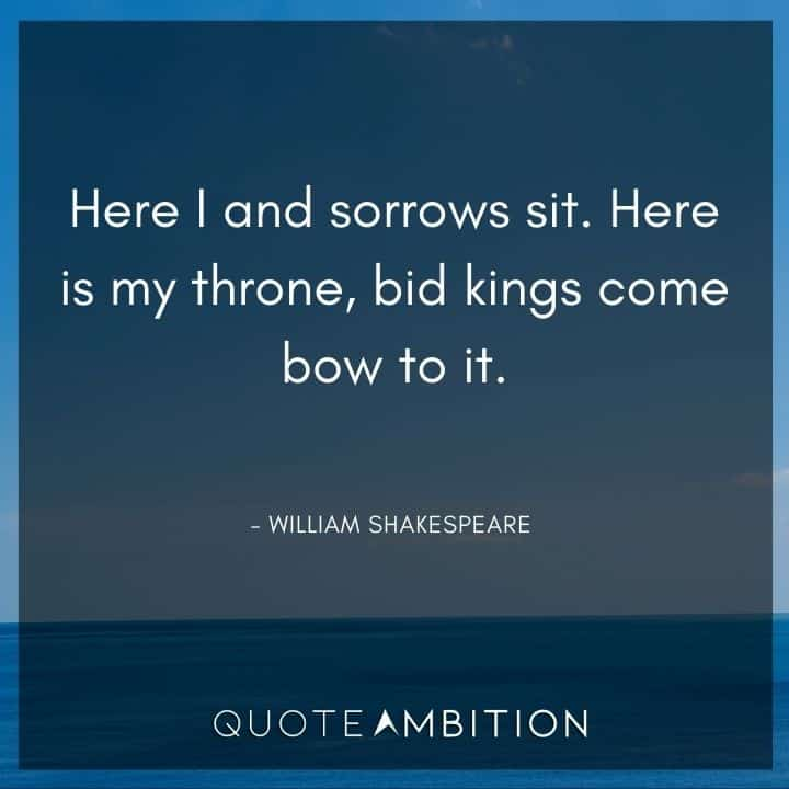 William Shakespeare Quote - Here is my throne, bid kings come bow to it.