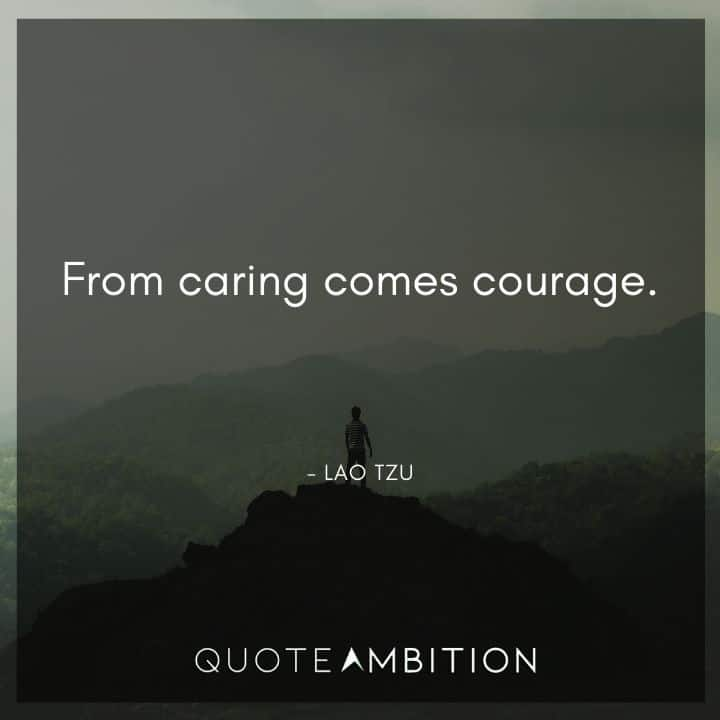 Caring Quotes - From caring comes courage.