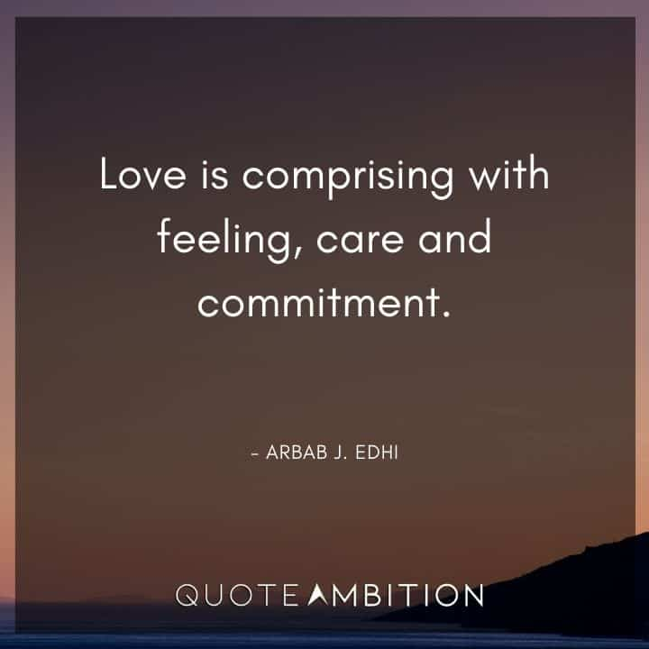 Caring Quotes - Love is comprising with feeling, care and commitment.