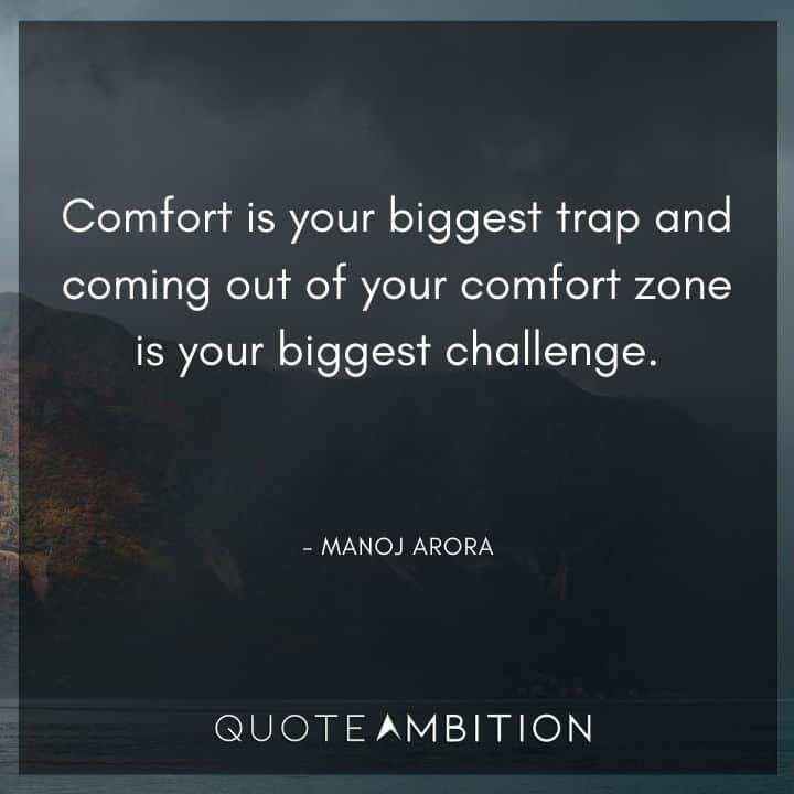 Comfort Zone Quotes - Comfort is your biggest trap and coming out of your comfort zone is your biggest challenge.