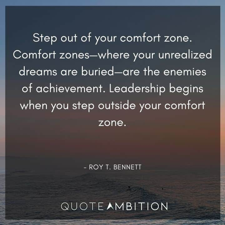 Comfort Zone Quotes - Step out of your comfort zone.