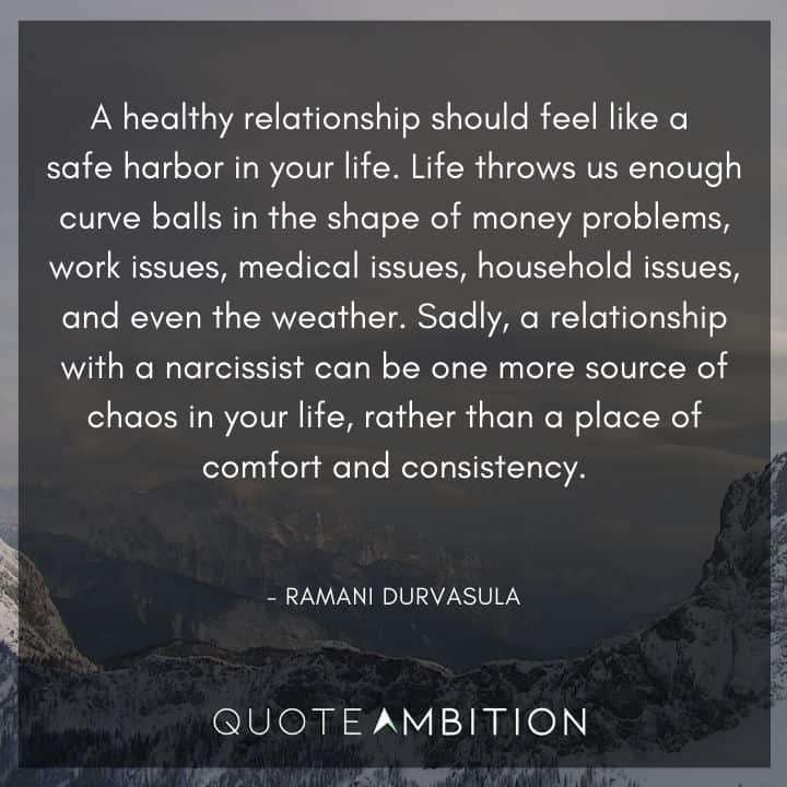 Consistency Quotes - A healthy relationship should feel like a safe harbor in your life.
