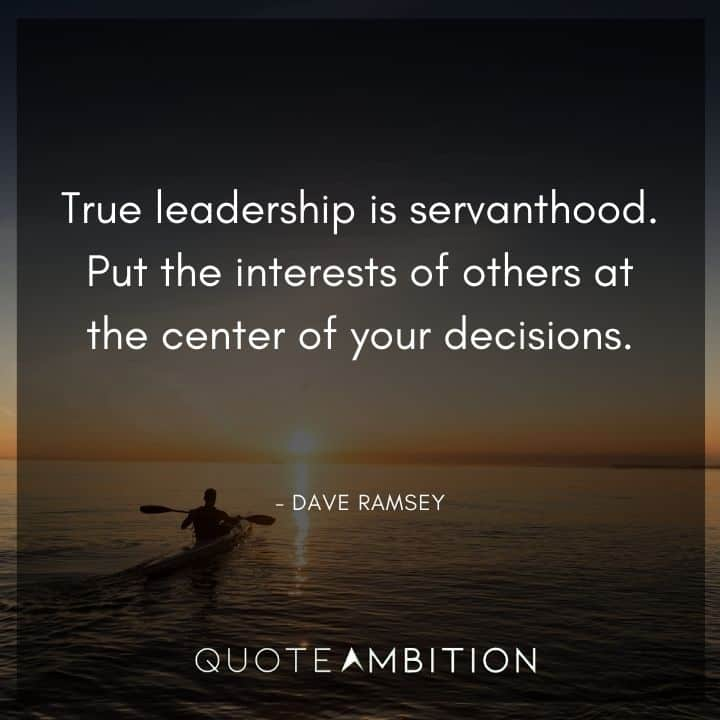 Dave Ramsey Quotes - True leadership is servanthood.