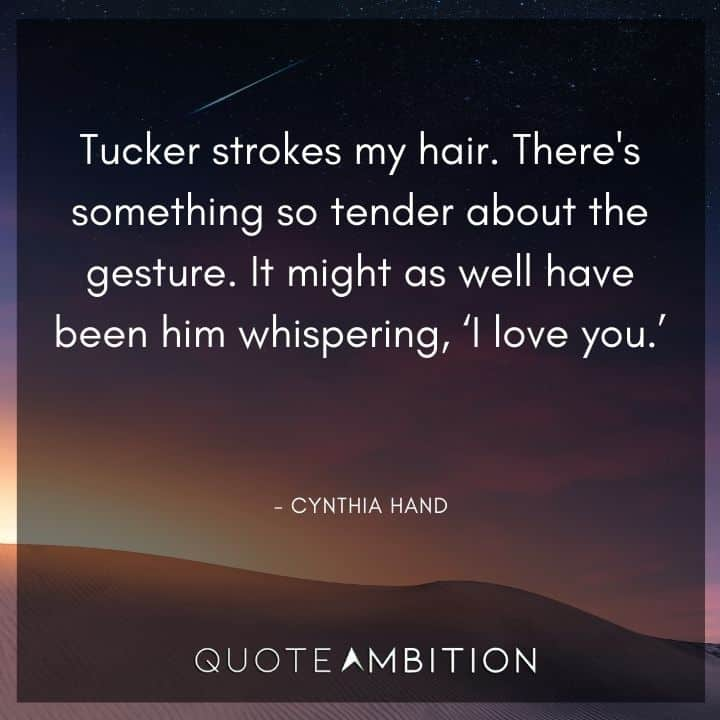 Hair Quotes - There's something so tender about the gesture. It might as well have been him whispering, 'I love you.'
