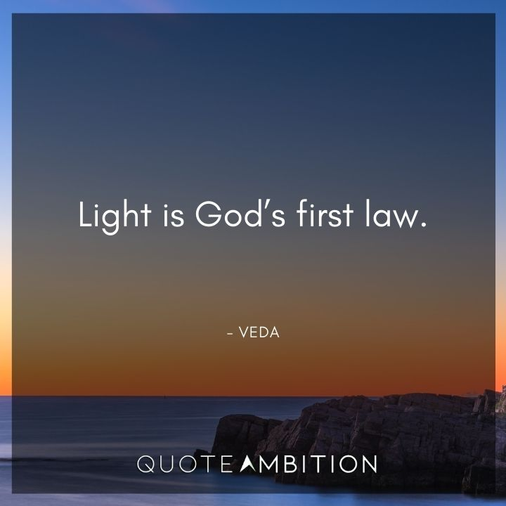 Light Quotes - Light is God's first law.