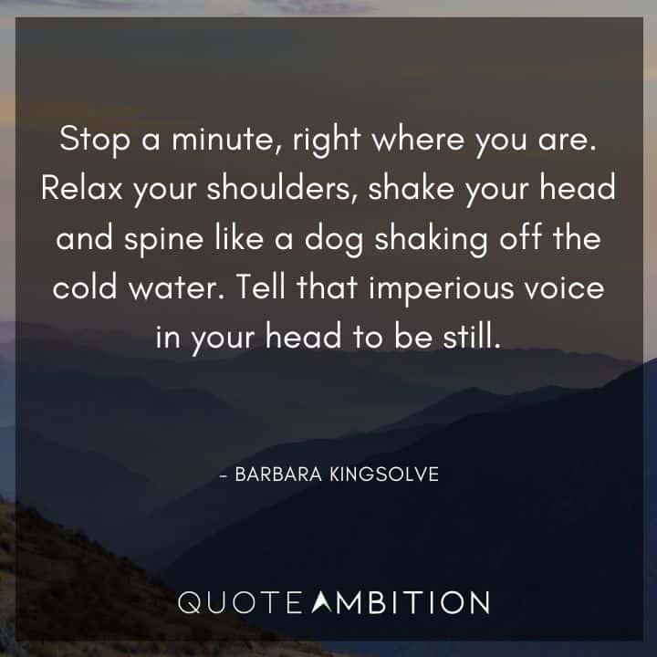 Relaxing Quotes - Tell that imperious voice in your head to be still.