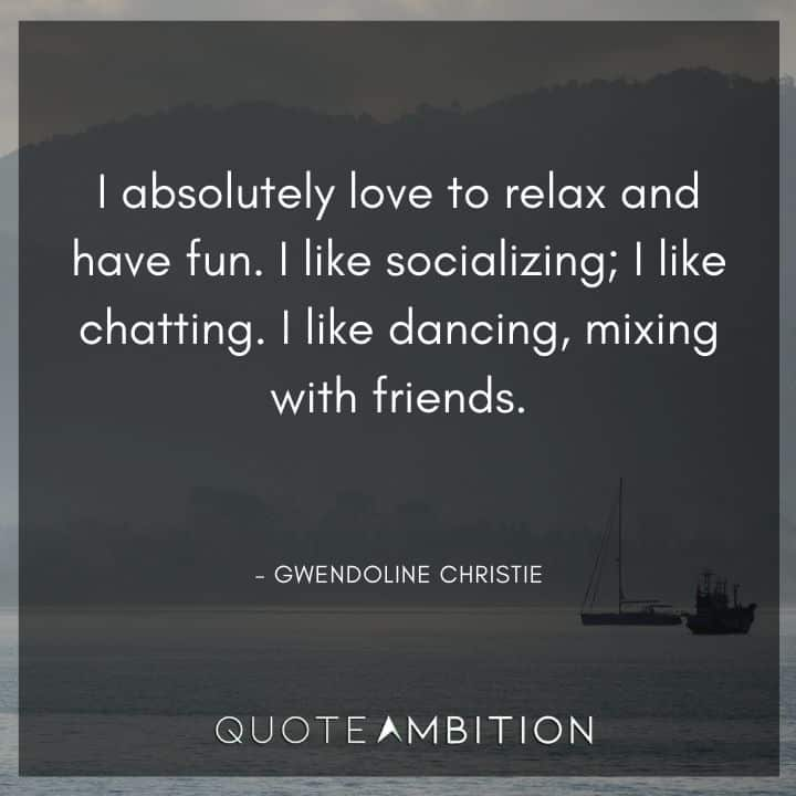 Relaxing Quotes - I absolutely love to relax and have fun. I like socializing.