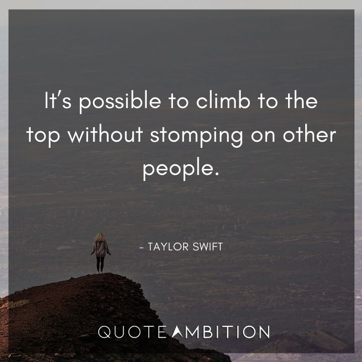Inspirational Quotes for Women - It's possible to climb to the top without stomping on other people.