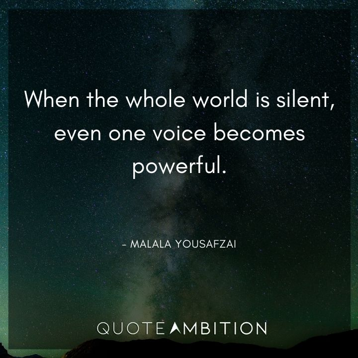 Inspirational Quotes for Women - When the whole world is silent, even one voice becomes powerful.